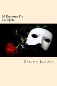 El Fantasma de La Opera (Spanish Edition)