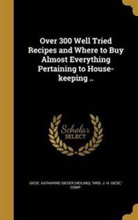OVER 300 WELL TRIED RECIPES &