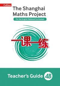 The Shanghai Maths Project Teacher's Guide 4B