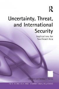 Uncertainty, Threat, and International Security