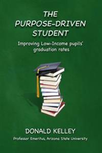 The Purpose-Driven Student: Improving Low-Income Pupils' Graduation Rates