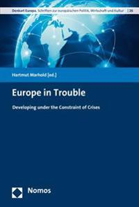 Europe in Trouble: Developing Under the Constraint of Crises