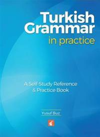 Turkish Grammar in Practice - A self-study referencepractice book
