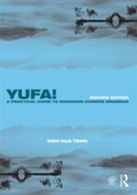 Yufa! A Practical Guide to Mandarin Chinese Grammar