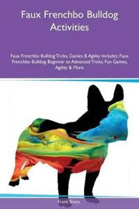 Faux Frenchbo Bulldog Activities Faux Frenchbo Bulldog Tricks, Games & Agility Includes
