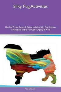 Silky Pug Activities Silky Pug Tricks, Games & Agility Includes