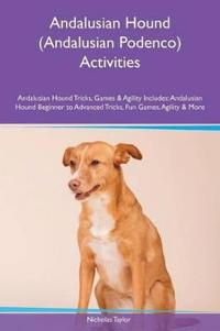 Andalusian Hound (Andalusian Podenco) Activities Andalusian Hound Tricks, Games & Agility Includes