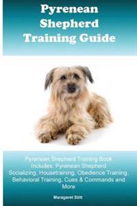Pyrenean Shepherd Training Guide Pyrenean Shepherd Training Book Includes: Pyrenean Shepherd Socializing, Housetraining, Obedience Training, Behaviora
