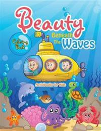 Beauty Beneath the Waves Coloring Book
