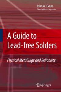 A Guide to Lead-free Solders