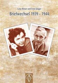 Luise Rinser Und Ernst Junger Briefwechsel 1939 - 1944