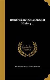 REMARKS ON THE SCIENCE OF HIST