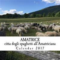 Amatrice; Citta Degli Spaghetti All'amatriciana: Calendar 2017