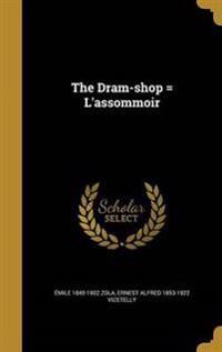 DRAM-SHOP = LASSOMMOIR