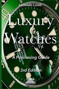 Luxury Watches: A Purchasing Guide