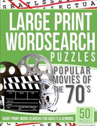 Large Print Wordsearch Puzzles Popular Movies of the 70s: Giant Print Word Searchs for Adults & Seniors