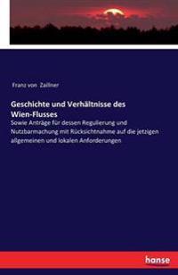 Geschichte Und Verhaltnisse Des Wien-Flusses