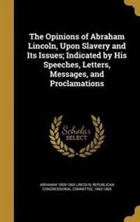 OPINIONS OF ABRAHAM LINCOLN UP