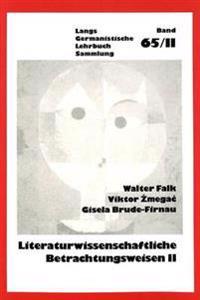 Literaturwissenschaftliche Betrachtungsweisen, Bd. II