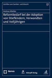 Reformbedarf Bei Der Adoption Von Stiefkindern, Verwandten Und Volljahrigen