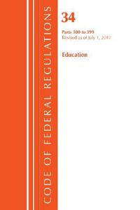 Code of Federal Regulations, Title 34 - Education, 300-399