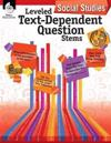 Leveled Text-Dependent Question Stems: Social Studies