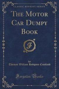 The Motor Car Dumpy Book (Classic Reprint)