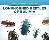 Photographic Guide to Longhorned Beetles of Bolivia / Guía Fotográfica De Escarabajos Longicornios De Bolivia