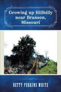 Growing Up Hillbilly Near Branson, Missouri