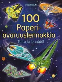 100 paperiavaruuslennokkia - Taita ja lennätä
