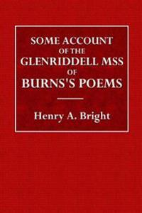 Some Account of the Glenriddell Mss of Burns's Poems