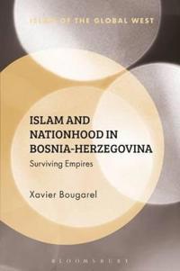 Islam and Nationhood in Bosnia-Herzegovina