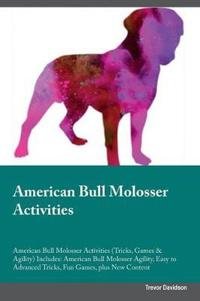 American Bull Molosser Activities American Bull Molosser Activities (Tricks, Games & Agility) Includes