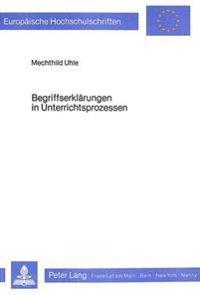 Begriffserklaerungen in Unterrichtsprozessen: Eine Explikation Verstaendigungsbezogener Voraussetzungen Bei Terminologischen Vereinbarungen