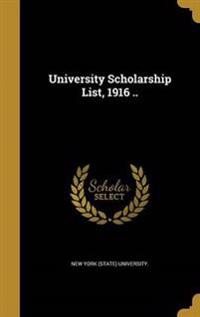 UNIV SCHOLARSHIP LIST 1916