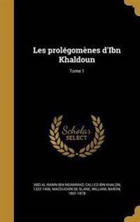 FRE-LES PROLEGOMENES DIBN KHAL