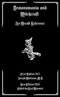 Demonomania and Witchcraft: An Occult Reference