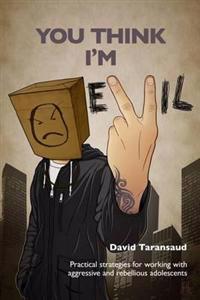 You Think I'm Evil ...