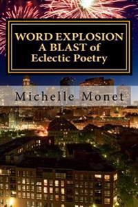 Word Explosion: A Blast of Eclectic Poetry