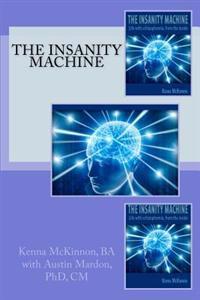 The Insanity Machine