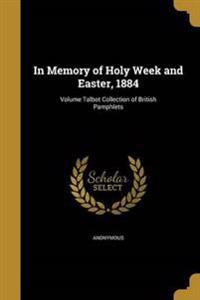 IN MEMORY OF HOLY WEEK & EASTE