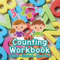 Counting Workbook Toddler-Grade K - Ages 1 to 6