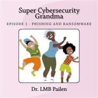 Super Cybersecurity Grandma: Ransomware Episode