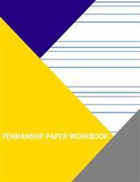 Penmanship Paper Workbook: Manuscript Guide