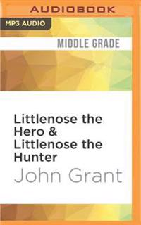 Littlenose the Hero & Littlenose the Hunter