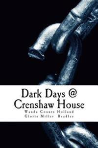 Dark Days @ Crenshaw House