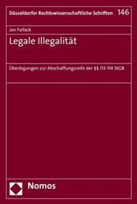 Legale Illegalitat: Uberlegungen Zur Abschaffungsreife Der 113-114 Stgb
