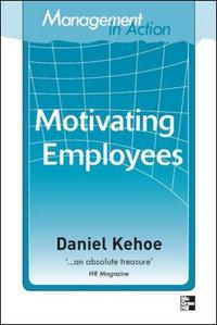 Management in Action: Motivating Employees