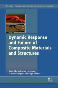 Dynamic Response and Failure of Composite Materials and Structures
