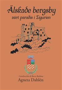 Älskade bergsby - mitt paradis i Ligurien